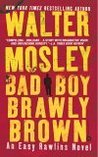 Bad Boy Brawly Brown (Easy Rawlins #7)