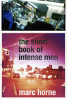 The Short Book of Intense Men