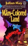 The Many-Colored Land (Saga of the Pliocene Exile, #1)