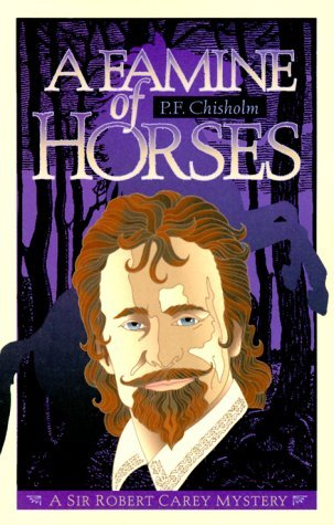 A Famine of Horses by P.F. Chisholm