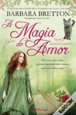 A Magia do Amor by Barbara Bretton