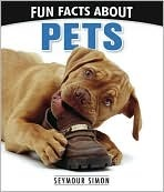 Fun Facts about Pets by Seymour Simon