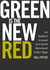 Green Is the New Red: An In...