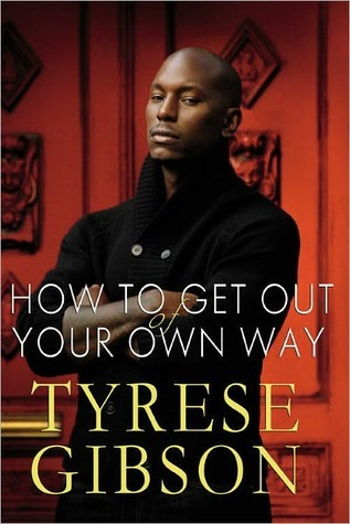 How to Get Out of Your Own Way by Tyrese Gibson