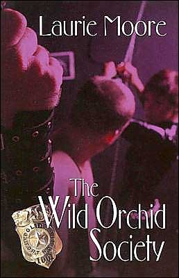The Wild Orchid Society by Laurie Moore