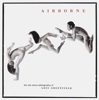 Airborne: The New Dance Photography of Lois Greenfield