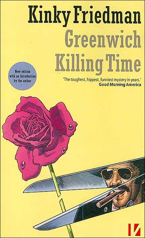Greenwich Killing Time by Kinky Friedman