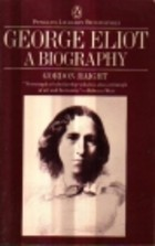 George Eliot a Biography by Gordon S. Haight