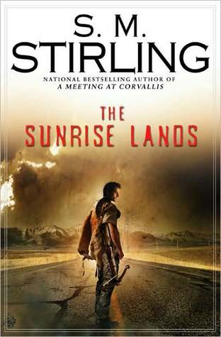 The Sunrise Lands by S.M. Stirling