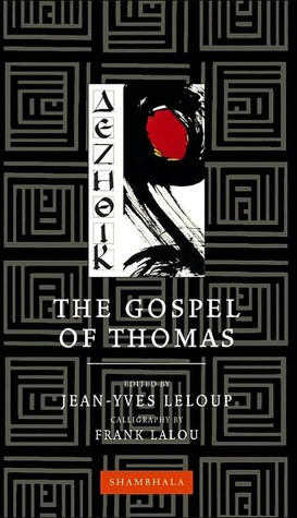 The Gospel of Thomas by Jean-Yves Leloup