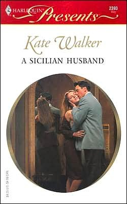 A Sicilian Husband by Kate Walker