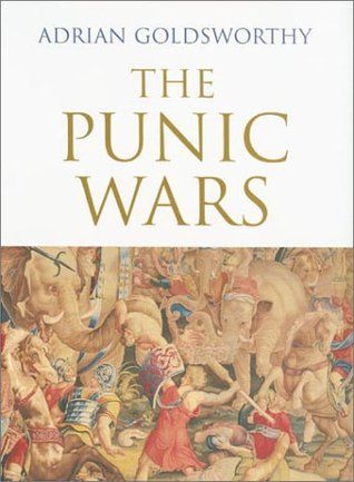 The Punic Wars by Adrian Keith Goldsworthy