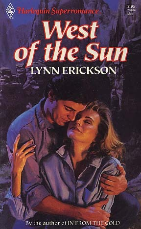West of the Sun (Western Lovers: Reckless Renegades) (Harlequin Superromance No. 404)