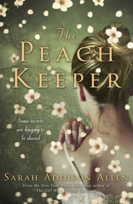 The Peach Keeper by Sarah Addison Allen