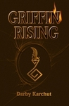 Griffin Rising (Book One: Earth) (Griffin #1)