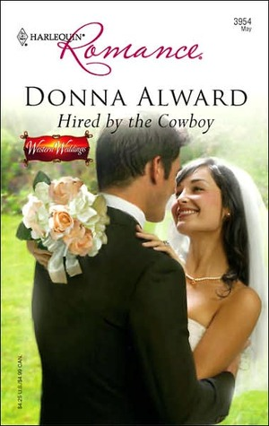 Hired by the Cowboy (Western Weddings, #3) by Donna Alward