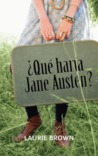 ¿Qué haría Jane Austen? by Laurie Brown