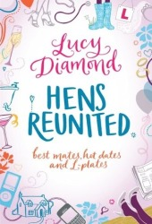 Hens Reunited by Lucy Diamond