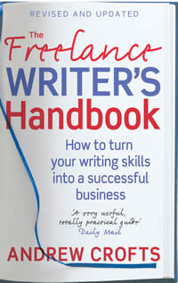 The Freelance Writer's Handbook by Andrew   Crofts