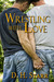 Wrestling with Love (Wrestling #2)