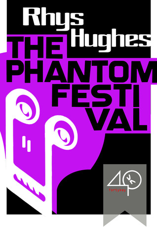The Phantom Festival by Rhys Hughes