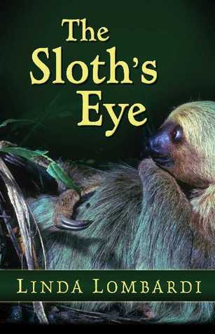 The Sloth's Eye by Linda Lombardi