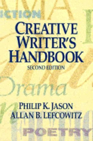 Creative Writer's Handbook by Philip K. Jason