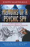Memoirs of a Psychic Spy: The Remarkable Life of US Government Remote Viewer 001