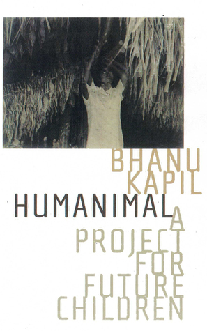 Humanimal by Bhanu Kapil