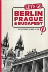 Let's Go Berlin, Prague & Budapest: The Student Travel Guide