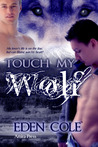 Touch My Wolf (Fenrir Wolves, #2)