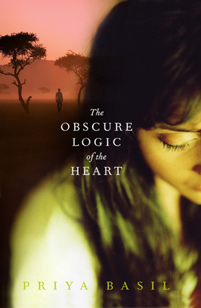 The Obscure Logic Of The Heart by Priya Basil