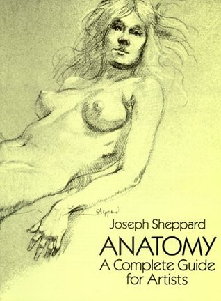 Anatomy: A Complete Guide for Artists