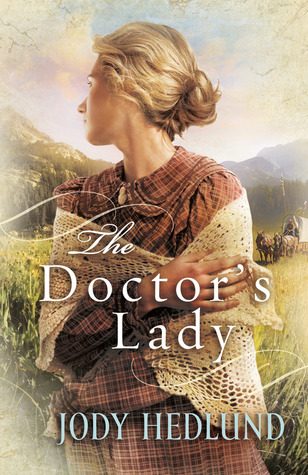 The Doctor's Lady by Jody Hedlund