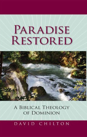 Paradise Restored by David H. Chilton