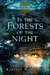In the Forests of the Night...