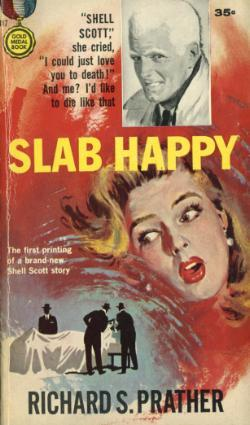 Slab Happy by Richard S. Prather