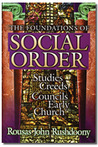 The Foundations of Social Order: Studies in the Creeds and Councils of the Early