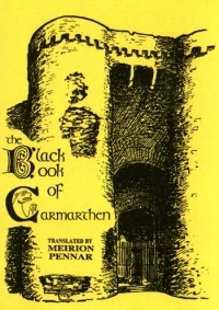 The Black Book Of Carmarthen by Meirion Pennar