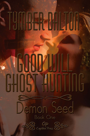Good Will Ghost Hunting by Tymber Dalton