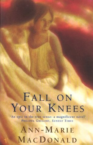 Fall on Your Knees by Ann-Marie MacDonald