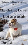 Undying Love in Lottawatah (Brianna Sullivan Mysteries, #4)