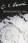 Surprised By Joy by C.S. Lewis