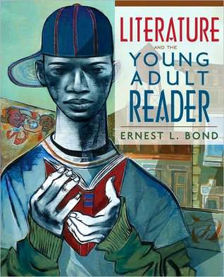 Literature and the Young Adult Reader by Ernest L. Bond