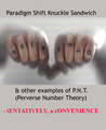 Paradigm Shift Knuckle Sandwich & other examples of P.N.T. (Perverse Number Theory)