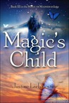 Magic's Child (Magic or Madness, #3)