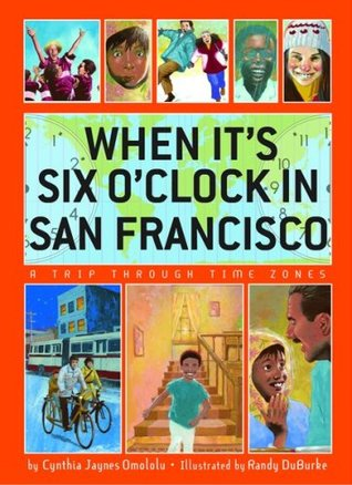 When It's Six O'Clock in San Francisco by Cynthia Jaynes Omololu