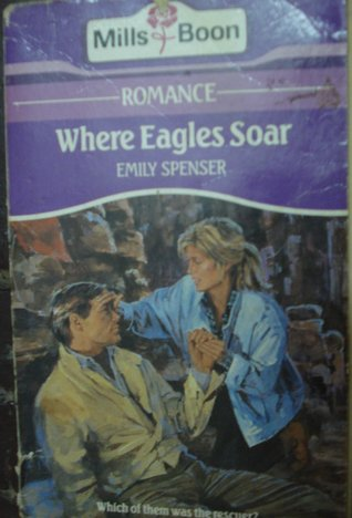 Where eagles soar by Emily Spenser