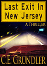 Last Exit In New Jersey by C.E. Grundler