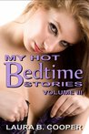 My Hot Bedtime Stories: Volume 3